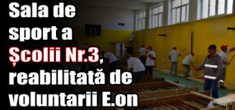 Piatra-Neamț – Sala de sport a Școlii Nr.3, reabilitată de voluntarii E.on