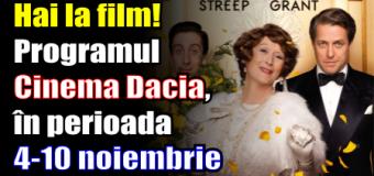 Hai la film! Programul Cinema Dacia, în perioada 4-10 noiembrie