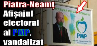 Piatra-Neamț – Afișajul electoral al PMP, vandalizat