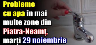 Probleme cu apa în mai multe zone din Piatra-Neamț, marți 29 noiembrie