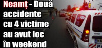 Neamț – Două accidente cu 4 victime au avut loc în weekend