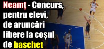 Neamț – Concurs, pentru elevi, de aruncări libere la coșul de baschet