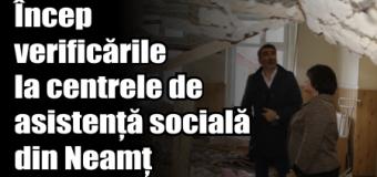 Președintele C. J. Neamț a decis demararea verificărilor la centrele de asistență socială din județ