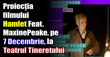Proiecția filmului Hamlet Feat. Maxine Peake, pe 7 Decembrie, la Teatrul Tineretului