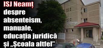 """ISJ Neamț – despre absenteism, manuale, educația juridică și """"Școala altfel"""""""