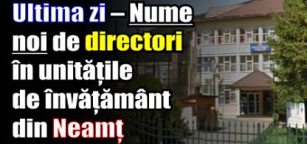 Ultima zi – Nume noi de directori în unitățile de învățământ din Neamț