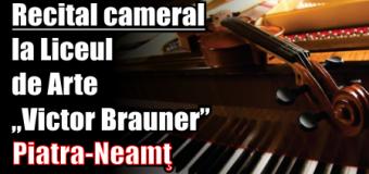 """Recital cameral la Liceul de Arte """"Victor Brauner"""" Piatra-Neamţ"""
