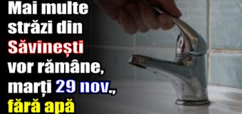 Mai multe străzi din Săvinești vor rămâne, marți (29 noiembrie), fără apă