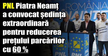 PNL Piatra Neamț a convocat ședința extraordinară pentru reducerea prețului parcărilor cu 60%