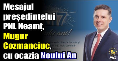 Mesajul președintelui PNL Neamț, Mugur Cozmanciuc, cu ocazia Noului An