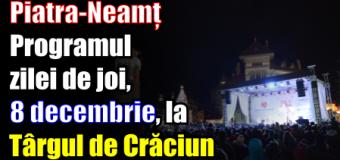 Piatra-Neamț – Programul zilei de joi (8 decembrie) la Târgul de Crăciun