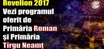 Revelion 2017. Vezi programul oferit de Primăria Roman și Primăria Tîrgu Neamț