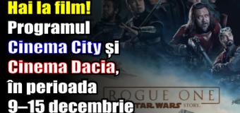 Hai la film! Programul Cinema City și Cinema Dacia, în perioada 9 – 15 decembrie
