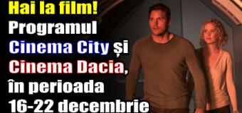 Hai la film! Programul Cinema City și Cinema Dacia, în perioada 16 – 22 decembrie