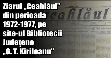 """Ziarul """"Ceahlăul"""" din perioada 1972-1977, pe site-ul Bibliotecii Judeţene """"G. T. Kirileanu"""""""