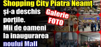 Shopping City Piatra Neamț și-a deschis porțile. Mii de oameni la inaugurarea noului Mall