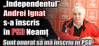 """""""Independentul"""" Andrei Ignat s-a înscris în PSD Neamț"""