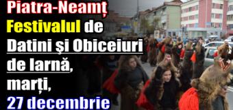 Piatra-Neamț – Festivalul de Datini şi Obiceiuri de Iarnă – marți, 27 decembrie