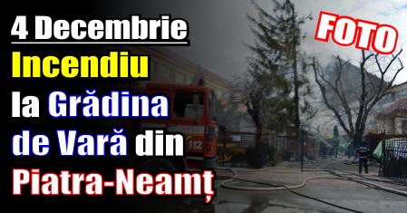Incendiu la Grădina de Vară din Piatra-Neamț