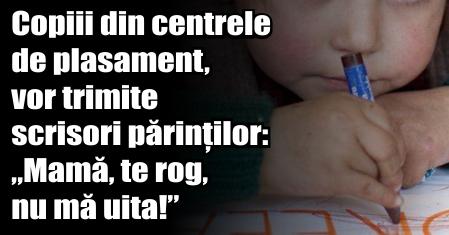 """Neamț – Copiii din centrele de plasament, vor trimite scrisori părinților: """"Mamă, te rog, nu mă uita!"""""""