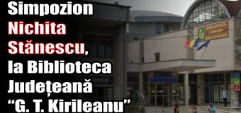 """Simpozion Nichita Stănescu, la Biblioteca Județeană """"G. T. Kirileanu"""" Neamț"""