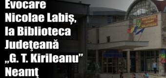 """Evocare Nicolae Labiș, la Biblioteca Judeţeană """"G. T. Kirileanu"""" Neamţ"""