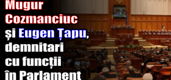 Mugur Cozmanciuc și Eugen Țapu, demnitari cu funcții în noul Parlament