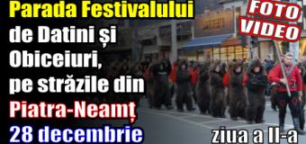 Parada Festivalului de Datini și Obiceiuri, pe străzile din Piatra-Neamț – 28 decembrie – ziua a II-a