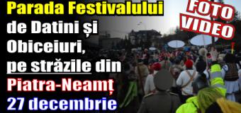 Parada Festivalului de Datini și Obiceiuri, pe străzile din Piatra-Neamț – 27 decembrie