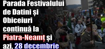 Parada Festivalului de Datini și Obiceiuri continuă la Piatra-Neamț și azi, 28 decembrie