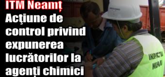 ITM Neamț – Acţiune de control privind expunerea lucrătorilor la agenți chimici la locul de muncă