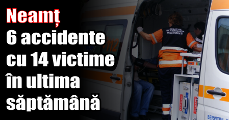 Neamț – 6 accidente cu 14 victime în ultima săptămână