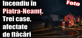Incendiu în Piatra-Neamț. Trei case, afectate de flăcări