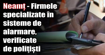 Neamț – Firmele specializate în sisteme de alarmare, verificate de poliţiști