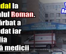 Din nou scandal la Spitalul Roman. Un bărbat a decedat iar familia acuză medicii