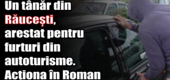 Un tânăr din Răucești, arestat pentru furturi din autoturisme. Acționa în Roman