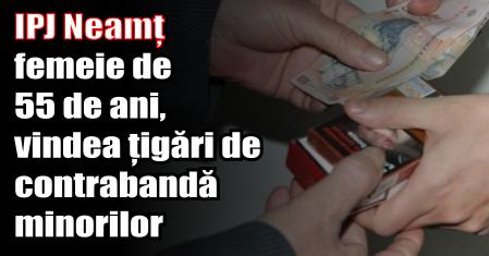 IPJ Neamț – femeie de 55 de ani, vindea țigări de contrabandă minorilor