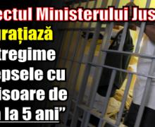 """Proiectul Ministerului Justiției – """"Se grațiază în întregime pedepsele cu închisoare de până la 5 ani"""""""