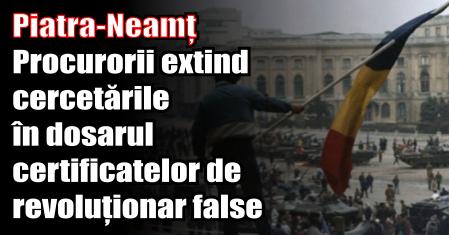 Piatra-Neamț – Procurorii extind cercetările în dosarul certificatelor de revoluționar false