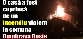 O casă a fost cuprinsă de un incendiu violent în comuna Dumbrava Roșie.