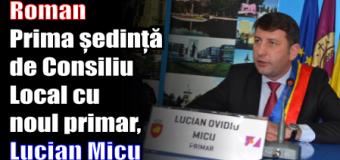 Roman – Prima ședință de Consiliu Local cu noul primar, Lucian Micu