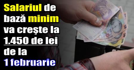 Salariul de bază minim va creşte la 1.450 de lei de la 1 februarie