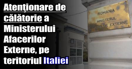 Atenţionare de călătorie a Ministerului Afacerilor Externe, pe teritoriul Italiei