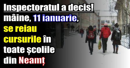 Inspectoratul a decis – mâine, 11 ianuarie, se reiau cursurile în toate școlile din Neamț