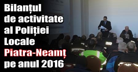 Bilanțul de activitate al Poliției Locale Piatra-Neamț pe anul 2016