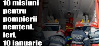 10 misiuni pentru pompierii nemțeni, ieri, 10 ianuarie
