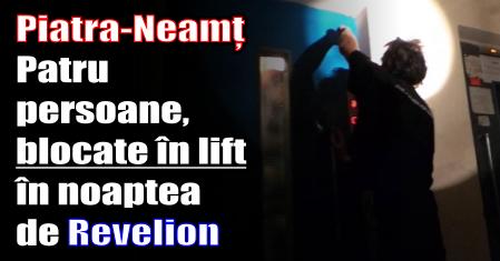 Piatra-Neamț – Patru persoane, blocate în lift în noaptea de Revelion
