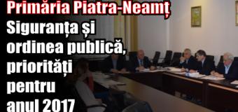 Primăria Piatra-Neamț – priorități pentru anul 2017 în vederea creșterii siguranței și ordinii publice