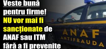 Veste bună pentru firme! NU vor mai fi sancționate de ANAF sau ITM fără a fi prevenite