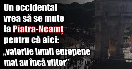 """Un occidental vrea să se mute la Piatra-Neamț pentru că aici """"valorile lumii europene mai au încă viitor"""""""